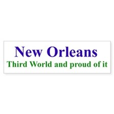 New Orleans, Third World and Proud of IT !