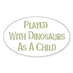 Played with Dinosaurs Sticker (Oval 10 pk)
