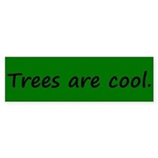 Trees are cool Bumper Car Sticker