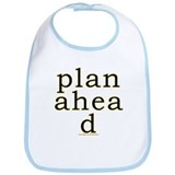 Plan Ahead Joke Bib