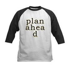 Plan Ahead Joke Tee