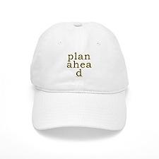 Plan Ahead Joke Baseball Cap