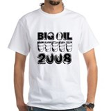 Big Oil 2008 Shirt