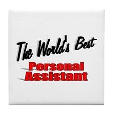 """The World's Best Personal Assistant"" Tile Coaster"