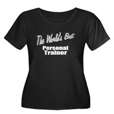 """""""The World's Best Personal Trainer"""" T"""