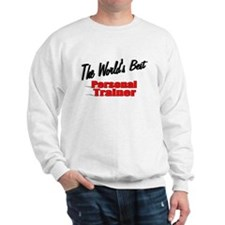 """The World's Best Personal Trainer"" Sweatshirt"