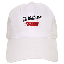 """The World's Best Personal Trainer"" Baseball Cap"