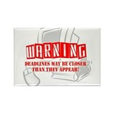 """WARNING: Deadlines..."" Rectangle Magnet (100 pack"