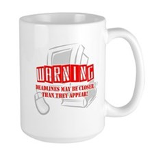 """WARNING: Deadlines..."" Mug"