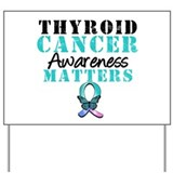 Thyroid Cancer AM Yard Sign