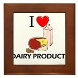 I Love Dairy Products Framed Tile