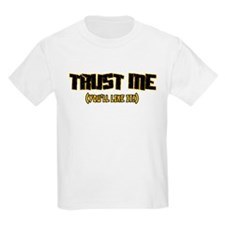 Trust me You'll like it T-Shirt