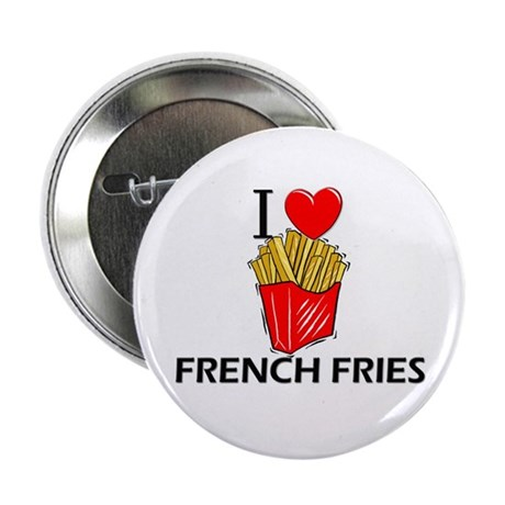 "I Love French Fries 2.25"" Button"