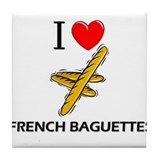 I Love French Baguettes Tile Coaster
