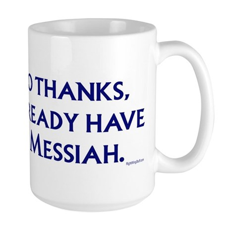 Already have a Messiah Large Mug