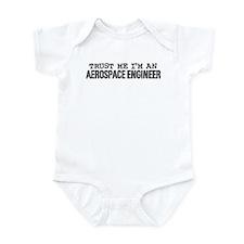 Trust Me I'm an Aerospace Engineer Infant Bodysuit