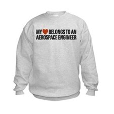 My Heart Belongs to an Aerospace Engineer Sweatshirt
