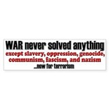 WAR... now for terrorism - Bumper Bumper Sticker