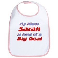 Niece Sarah - Big Deal Bib