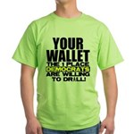 Your Wallet Green T-Shirt