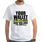 Your Wallet White T-Shirt