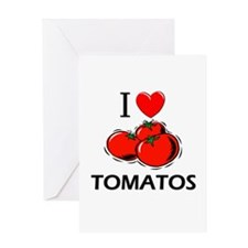 I Love Tomatos Greeting Card