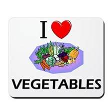 I Love Vegetables Mousepad