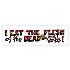 I Eat the Flesh of the Dead Bumper Sticker