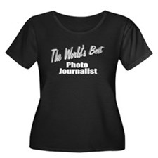 """The World's Best Photo Journalist"" T"