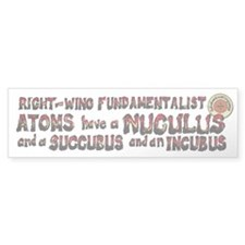 Right-Wing Fundamentalist Atoms Bumper Sticker