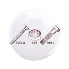 "Screw. Nut. Bolt. with Words 3.5"" Button (100 pack"