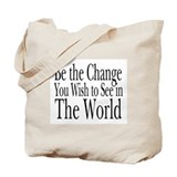 Be the Change (b&amp;w) Tote Bag