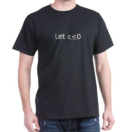Let Epsilon Be Less Than Zero Dark T-Shirt