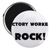 Factory Workers ROCK Magnet