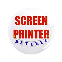 """Retired Screen Printer 3.5"""" Button (100 pack)"""