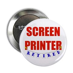 "Retired Screen Printer 2.25"" Button"