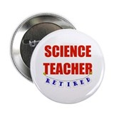 Retired Science Teacher 2.25&quot; Button