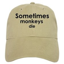 Sometimes Monkeys Die Baseball Cap
