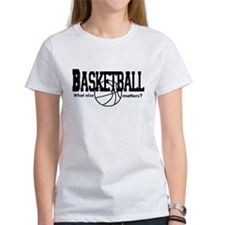 Basketball, What else matters Tee
