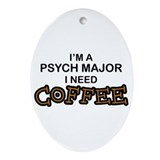 Psych Major Need Coffee Oval Ornament