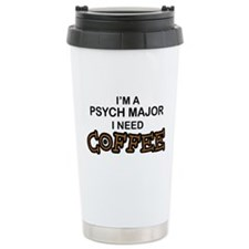 Psych Major Need Coffee Ceramic Travel Mug