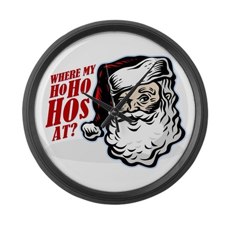 SANTA WHERE MY HOs AT? Large Wall Clock