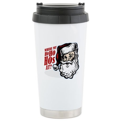 SANTA WHERE MY HOs AT? Ceramic Travel Mug