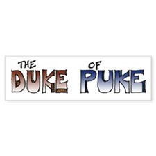 The Duke Of Puke Bumper Sticker