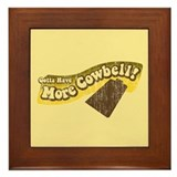 Gotta Have More Cowbell! Framed Tile