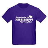 Somebody in Mississippi Loves Me T