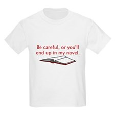 Be Careful T-Shirt