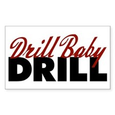 Drill Baby, Drill Rectangle Decal