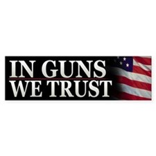In Guns We Trust Patriotic Bumper Bumper Sticker