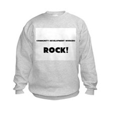 Community Development Workers ROCK Sweatshirt